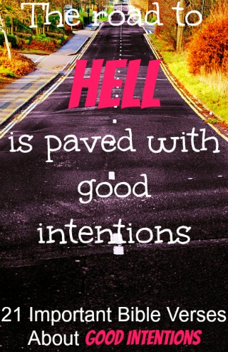 21 Important Bible Verses About Good Intentions