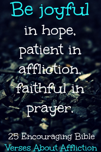 25 Encouraging Bible Verses About Affliction