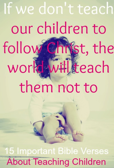 15 Important Bible Verses About Teaching Children
