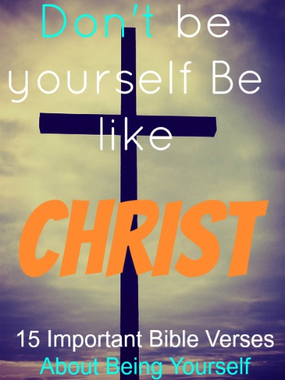15 Important Bible Verses About Being Yourself
