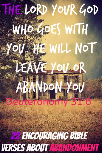 22 Encouraging Bible Verses About Abandonment