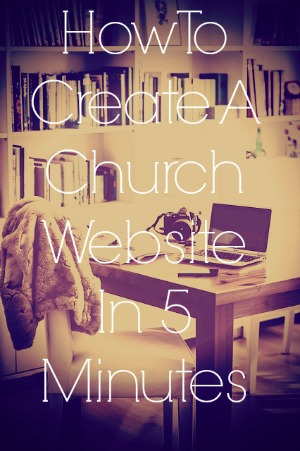 How To Build A Church Website In 5 Minutes Today