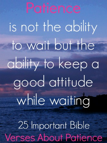 25 Important Bible Verses About Patience Must Read Today