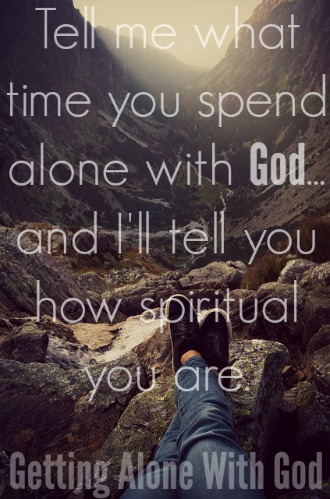 Getting Alone With God (Your Prayer Life Is Dull And Empty)
