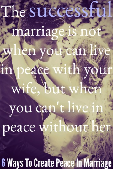 6 Ways To Create Peace In Marriage