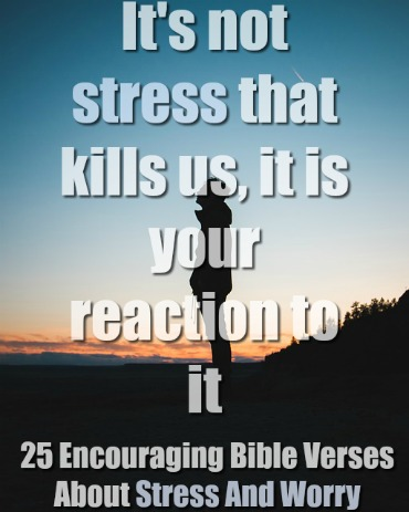 25 Encouraging Bible Verses About Stress And Worry