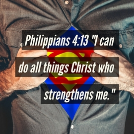 """I can do all things through him who strengthens me."""