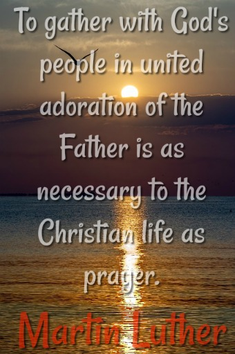 To gather with God's people in united adoration of the Father