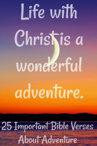 25 Important Bible Verses About Adventure
