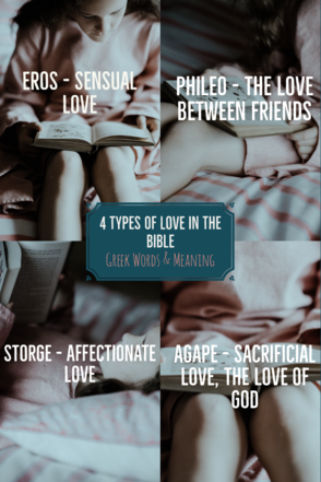 What Are The 4 Types Of Love In The Bible? (Greek Words & Meaning)