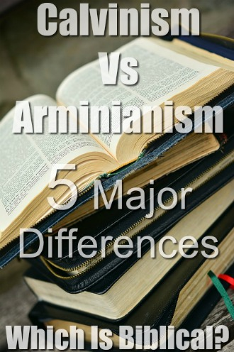 Calvinism Vs Arminianism: 5 Major Differences (Which Is Biblical?)