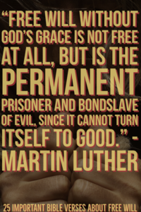 25 Important Bible Verses About Free Will (Free Will In The Bible)