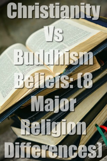 Christianity Vs Buddhism Beliefs: (8 Major Religion Differences)