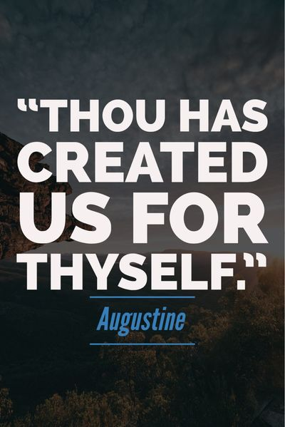 Thou hast created us for Thyself