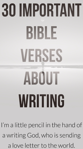 30 Important Bible Verses About Writing For Writers