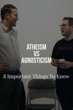 Atheism Vs Agnosticism Differences: (8 Important Things To Know)