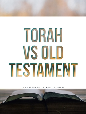 Torah Vs Old Testament: (9 Important Things To Know)