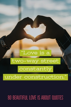 80 Beautiful Love Is About Quotes (What Is Love Quotes)