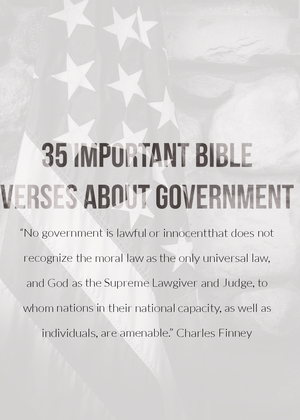 35 Important Bible Verses About Government (Powerful Truths)
