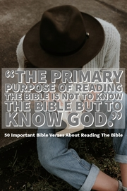 50 Important Bible verses About Reading The Bible (Daily Study)