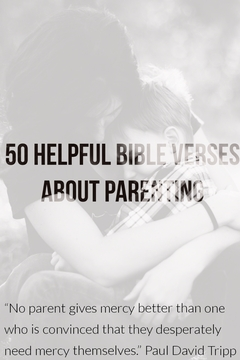 50 Helpful Bible Verses About Parenting (Christian Parents)